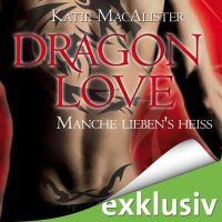 Dragon Love: Manche Lieben's Heiss (Fire Me Up) Audio Cover